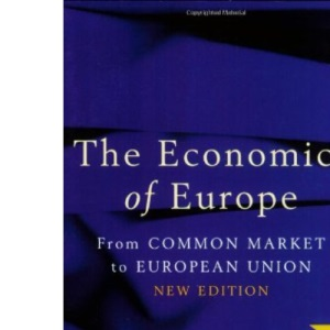 The Economics of Europe: From Common Market to European Union (Penguin Business Library)