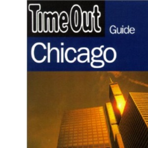 Time Out Guide to Chicago (Time Out Guides)
