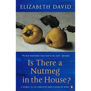 Is There a Nutmeg in the House? (Penguin Cookery Library)