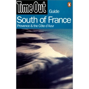 Time Out Guide to South of France, Provence and Cote D'Azur (Time Out Guides)