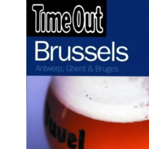 Time Out Brussels Guide: Antwerp, Ghent and Bruges (Time Out Guides)