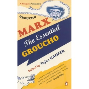 The Essential Groucho: Writings by, for and About Groucho Marx