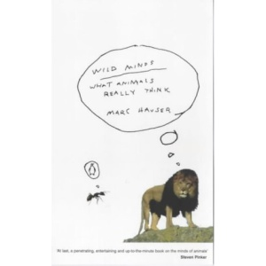 Wild Minds: What Animals Really Think (Penguin Science)