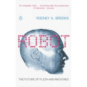 Robot: The Future of Flesh and Machines (Penguin Press Science)