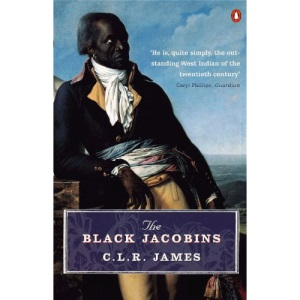 The Black Jacobins: Toussaint L'ouverture and the San Domingo Revolution (Penguin History S.)