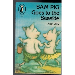 Sam Pig Goes to the Seaside: Sixteen Stories of Sam Pig (Puffin Books)