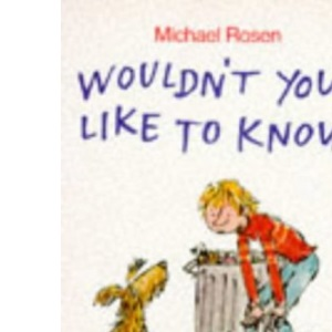 Wouldn't You Like to Know (Puffin Books)
