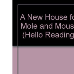 A New House for Mole and Mouse (Hello Reading)