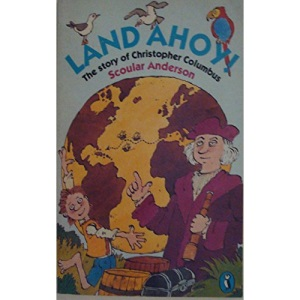 Land Ahoy!: Story of Christopher Columbus (Puffin Books)