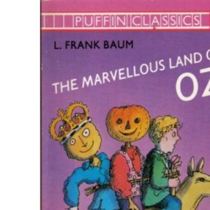 The Marvellous Land of Oz (Puffin Classics)