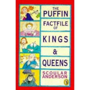 The Puffin Factfile of Kings and Queens