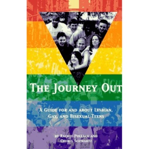 The Journey out: A Guide for and about Lesbian, Gay and Bisexual Teens