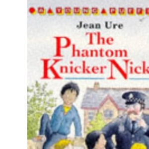 The Phantom Knicker Nicker (Young Puffin Read Alone S.)