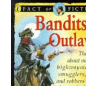 Bandits and Outlaws (Fact or Fiction)