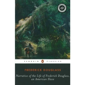 Narrative of the Life of Frederick Douglass, an American Slave (American Library)