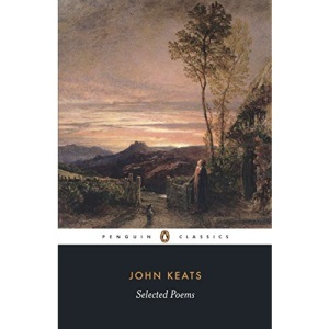 Selected Poems: Keats: John Keats (Penguin Classics: Poetry)