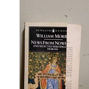 News from Nowhere and Selected Writings and Designs (English Library)