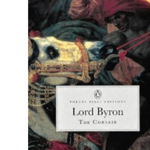 The Corsair: A Tale (Penguin Classics: Poetry First Editions)