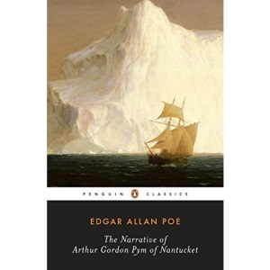The Narrative of Arthur Gordon Pym of Nantucket (Penguin Classics)