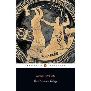 The Oresteian Trilogy: Agamemnon, the Choephori, the Eumenides (Penguin Classics): 0