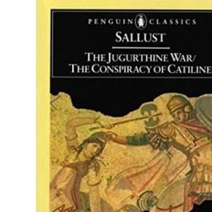 The Jugurthine War/The Conspiracy of Catiline (Penguin Classics)
