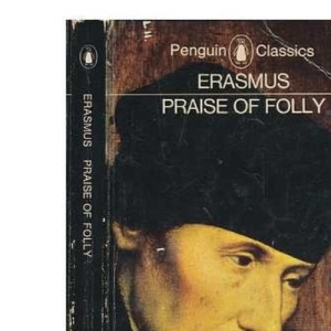 Praise of Folly (Classics)