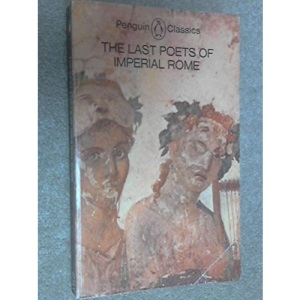 The Last Poets of Imperial Rome (Classics)