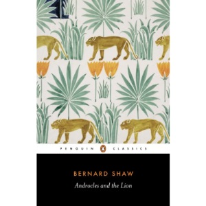 Androcles and the Lion: An Old Fable Renovated (Bernard Shaw Library)