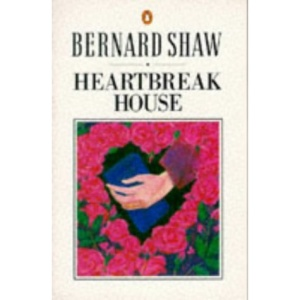 Heartbreak House: A Fantasia in the Russian Manner on English Themes (Shaw Library)