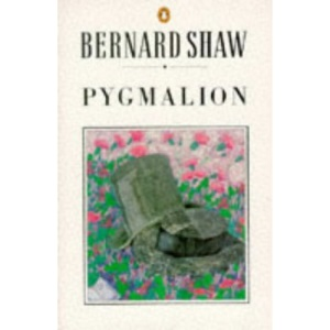 Pygmalion: A Romance in Five Acts (The Shaw library)