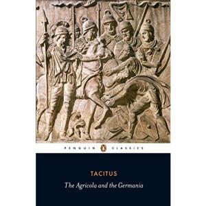 Agricola and Germania: Tacitus (Penguin Classics)