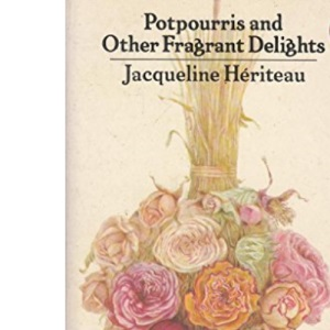 Pot-pourris and Other Fragrant Delights (Penguin Handbooks)