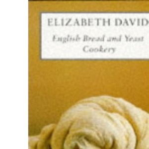 English Bread and Yeast Cookery (Cookery Library)