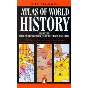 The Penguin Atlas of World History: From the Beginning to the Eve of the French Revolution v.1(Reference Books): From the Beginning to the Eve of the French Revolution Vol 1