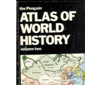 The Penguin Atlas of World History: v. 2 (Reference Books)