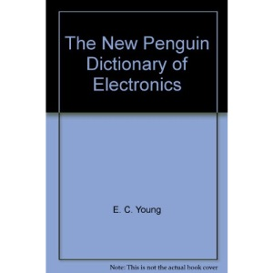 The New Penguin Dictionary of Electronics (Penguin reference books)
