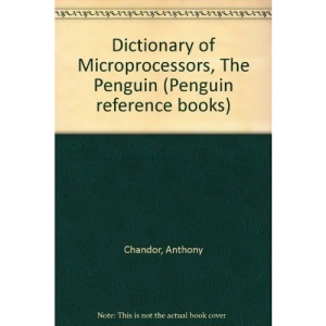 The Penguin Dictionary of Microprocessors (Penguin reference books)