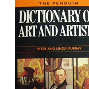 Dictionary of Art and Artists (Penguin reference)