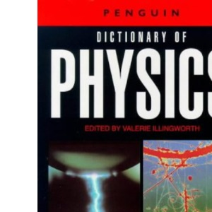 The Penguin Dictionary of Physics (Penguin reference)