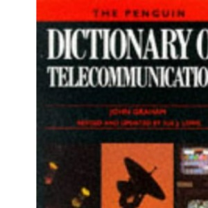 The Penguin Dictionary of Telecommunications (Penguin reference)