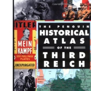 The Penguin Historical Atlas of the Third Reich (Penguin reference)