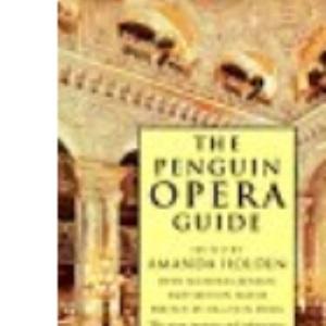 The Penguin Opera Guide (The Viking Opera Guide)