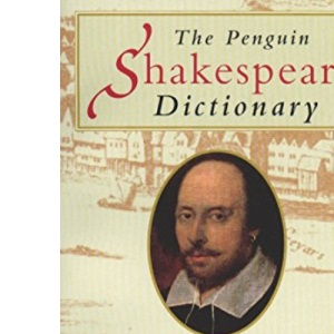 The Penguin Shakespeare Dictionary