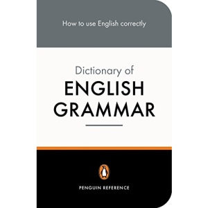 The Penguin Dictionary of English Grammar (Penguin Reference Books S.)
