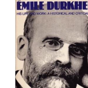 Emile Durkheim: His Life and Work (Peregrine Books)