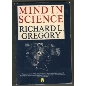 Mind in Science: History of Explanations in Psychology and Physics (Peregrine Books)