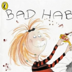 BAD HABITS: Or the Taming of Lucretzia Crum (Picture Puffin S.)