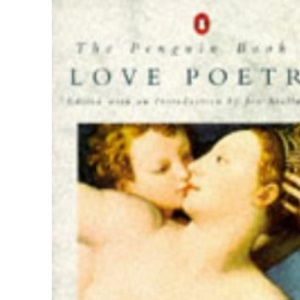 The Penguin Book of Love Poetry (Penguin Poets)