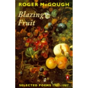 Blazing Fruit: Selected Poems 1967-1987