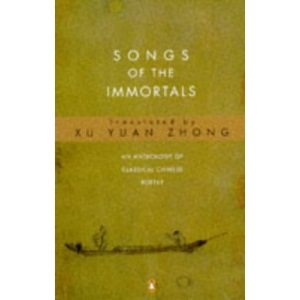 Songs of the Immortals: Anthology of Classical Chinese Poetry (Penguin Poetry)